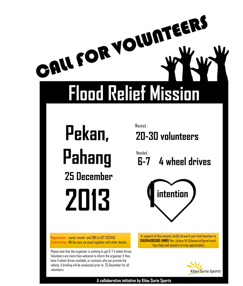 Call for volunteers. Flood relief mission on the 25 December 2013. To those interested, kindly register. Details in the poster.